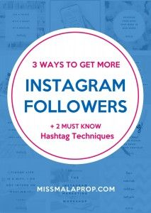 3 Ways to Get More Instagram Followers and Sales + 2 Must-Know Hashtag Techniques, by MadeFreshly, via MissMalaprop.com