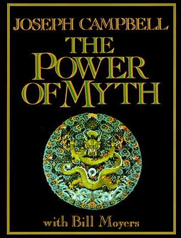 JOSEPH CAMPBELL  The Power of Myth: I read this when I was 14. It changed my life.