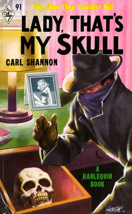 lady, that's my skull: Skulls, Carl Shannon, Books Covers Art, Vintage Prints, Covers Books, Pulp Covers, Lady, Pulp Fiction, Photo