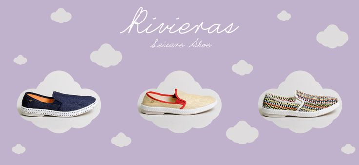 BRAND FOCUS: RIVIERAS LEISURE SHOES  Rivieras Leisure Shoes is a young company founded in 2009 and based in Paris, even though the brand's iconic loafer took its origins in Spain. Along with their classic and retro design, Rivieras blends a unique range of styles, fabrics and colours.