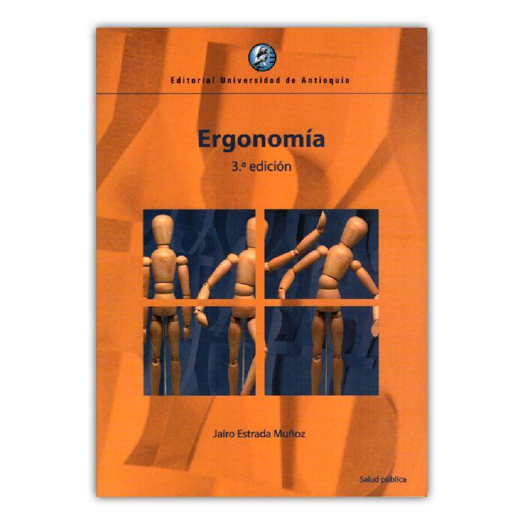 Ergonomía. 3 Edición  – Jairo Estrada Muñoz – Editorial Universidad www.librosyeditores.com Editores y distribuidoresIndustrial de Santander