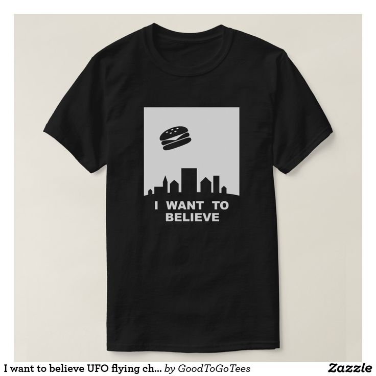 I want to believe UFO flying cheeseburger T-Shirt