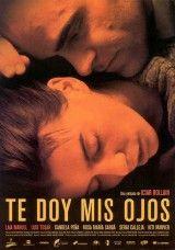 Te doy mis ojos [DVD-Vídeo], Una película de Iciar Bollaín.  L/Bc DVD 791 TED http://almena.uva.es/search~S1*spi?/Yte+doy+mis+ojos&searchscope=1&SORT=DZ/Yte+doy+mis+ojos&searchscope=1&SORT=DZ&extended=0&SUBKEY=te+doy+mis+ojos/1%2C3%2C3%2CB/frameset&FF=Yte+doy+mis+ojos&searchscope=1&SORT=DZ&1%2C1%2C