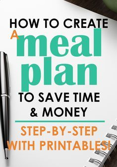 meal planning printables! how to create a meal plan - it saves so much time and money!!