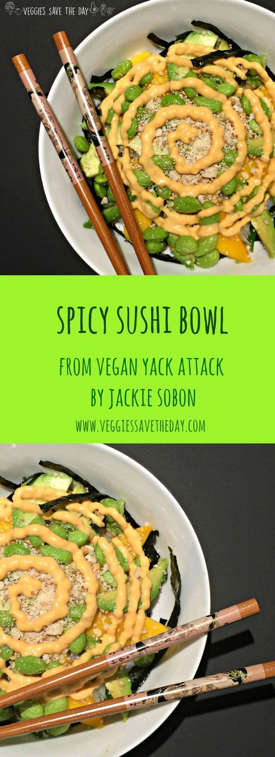 Vegan Bowl Attack by Jackie Sobon is full of creative, flavorful vegan meals, all in bowls! Spicy Sushi Bowl is easy to make including a homemade sauce. *vegan* *nut free* *gluten-free option*