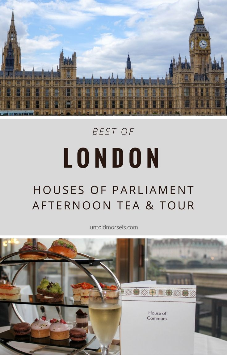 Best of London travel - Houses of Parliament afternoon tea and tour