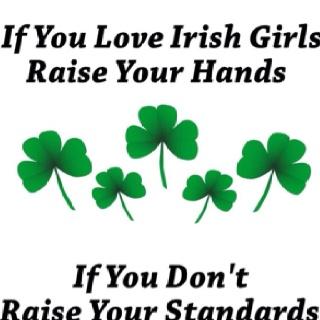 Irish quote... Gotta love an Irish girl =)
