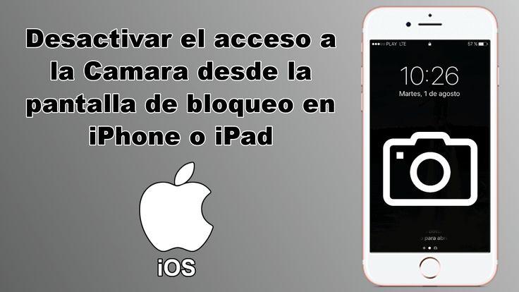 Desactivar el acceso a la cámara desde la pantalla de bloqueo ✅ de iPhone o iPad con iOS 10 o posterior. #iOS #iPhone #iPad #Camara #privacidad downloadsource.es