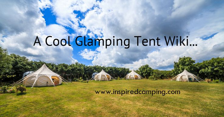 Glamping and cool camping has given us many cool tents. From Yurts to Lotus Bell Tents - your only problem will be deciding which one to try out first.
