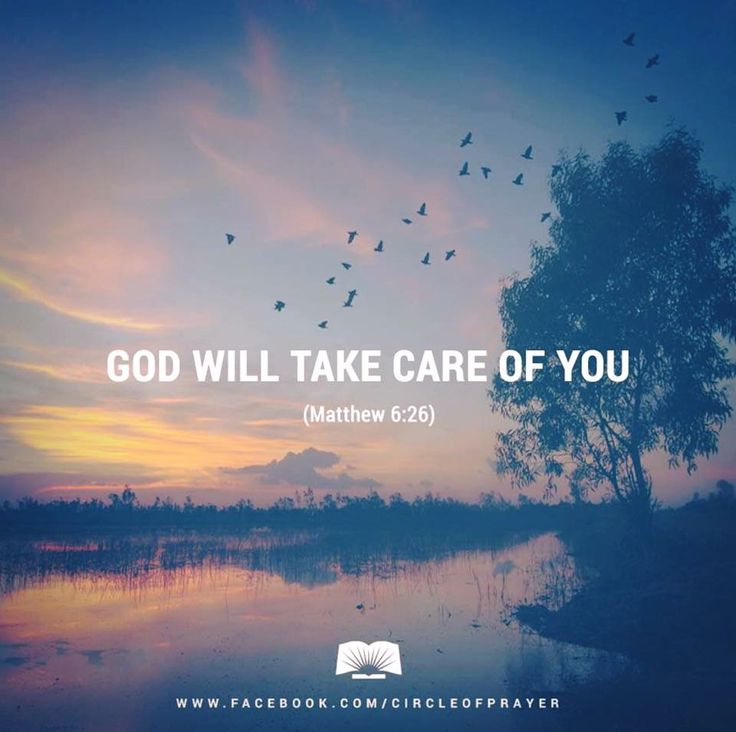 God will take care of you. Strop worrying and love the Lord