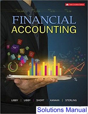 Financial Accounting Canadian 6th Edition Libby Solutions Manual
