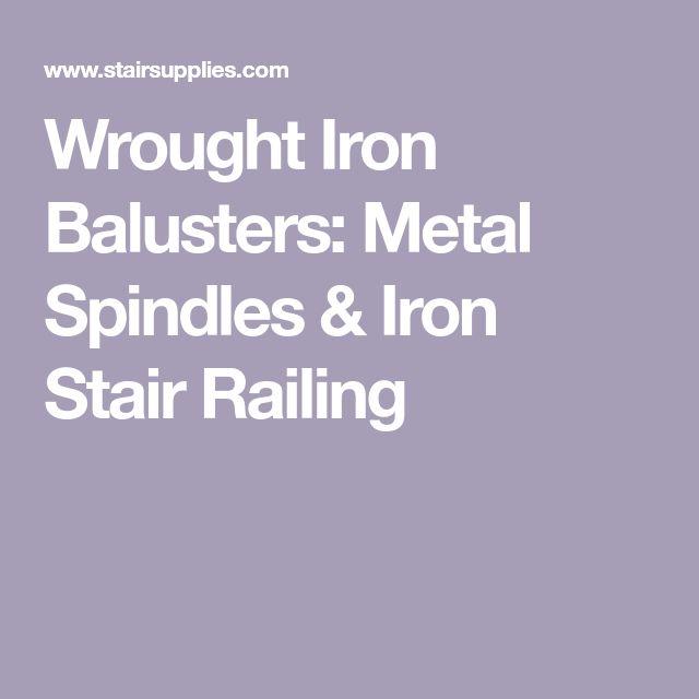 Best 25 Iron Balusters Ideas On Pinterest Wrought Iron