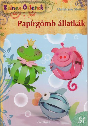 Színes ötletek- Papírgömb állatkák - Klára2 Kovács - Picasa Webalbumok
