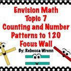 This packet contains everything you need for topic 7 ( Counting & Number Patterns to 120)  in first grade Envision Math Common Core. $