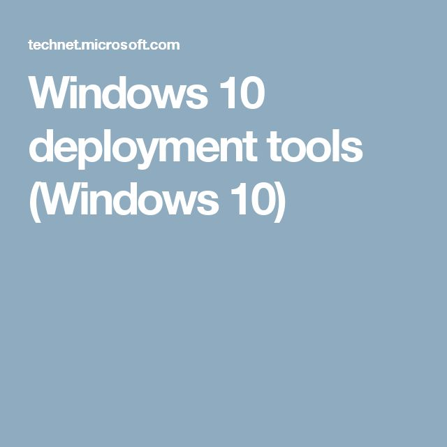 Windows 10 deployment tools (Windows 10)