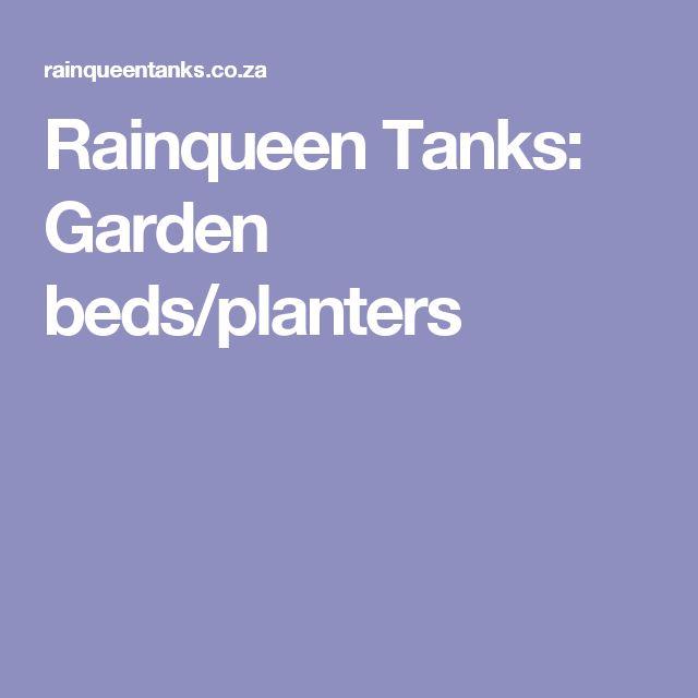 Rainqueen Tanks: Garden beds/planters