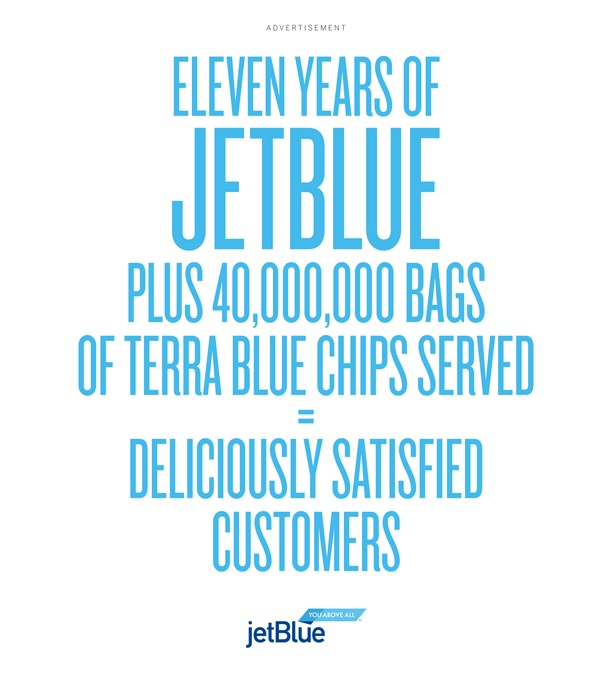 "More of the JetBlue print campaign. Not the biggest fan of the math problem concept, though. (The whole ""X plus Y = Z"" thing). I expected something smarter. ""Eleven years of JetBlue plus 40,000,000 bags of terra blue chips served = deliciously satisfied customers."""