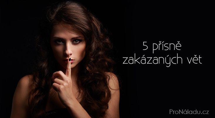5 přísně zakázaných vět   ProNáladu.cz