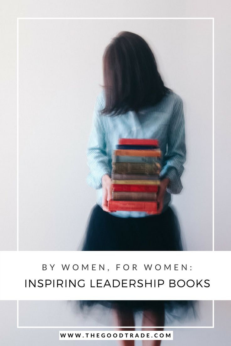 18 Inspiring Leadership Books for Women For International Women's Day   In the spirit of International Women's Day, we've compiled a list of 18 inspiring leadership books written by women, for women. These books will help inform, equip, and encourage you to become vehicles for change whoever and wherever you are. #BeBoldForChange