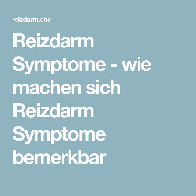 Reizdarm Symptome - wie machen sich Reizdarm Symptome bemerkbar