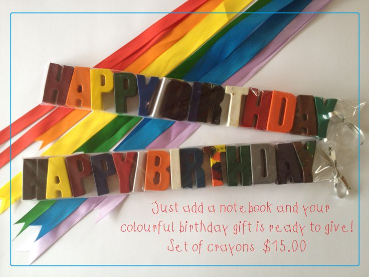 Happy Birthday Crayons! A great gift idea.