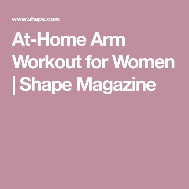 At-Home Arm Workout for Women | Shape Magazine