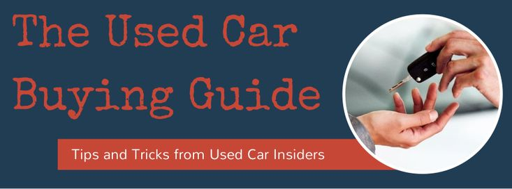 3 Important Facts You Should Know About Vehicle History Reports | Used Car Buying Guide