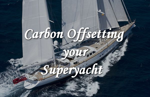 Carbon Offsetting Your #Superyacht | ModernLifeBlogs #environment #tips