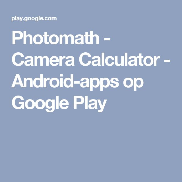 Photomath - Camera Calculator - Android-apps op Google Play