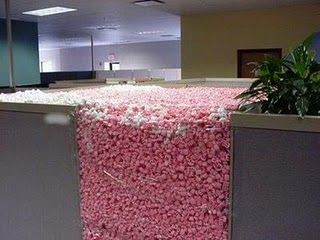 fill a co-workers cubicle with packing peanuts - too funny!