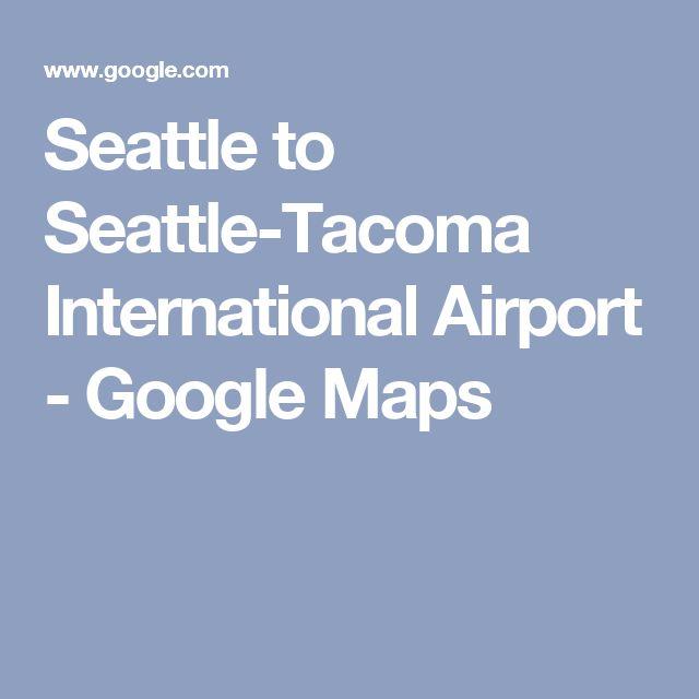 Seattle to Seattle-Tacoma International Airport - Google Maps