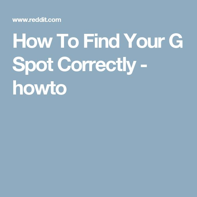 How To Find Your G Spot Correctly - howto