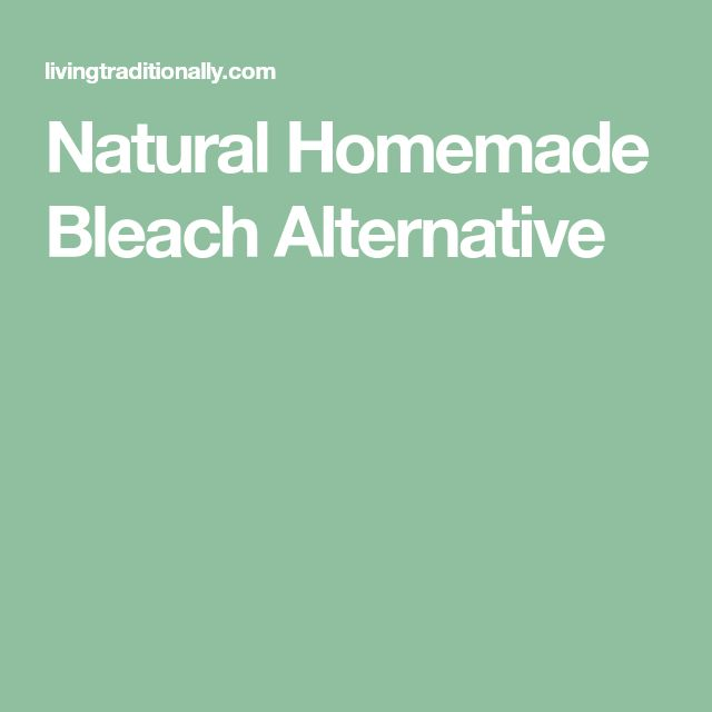 Natural Homemade Bleach Alternative