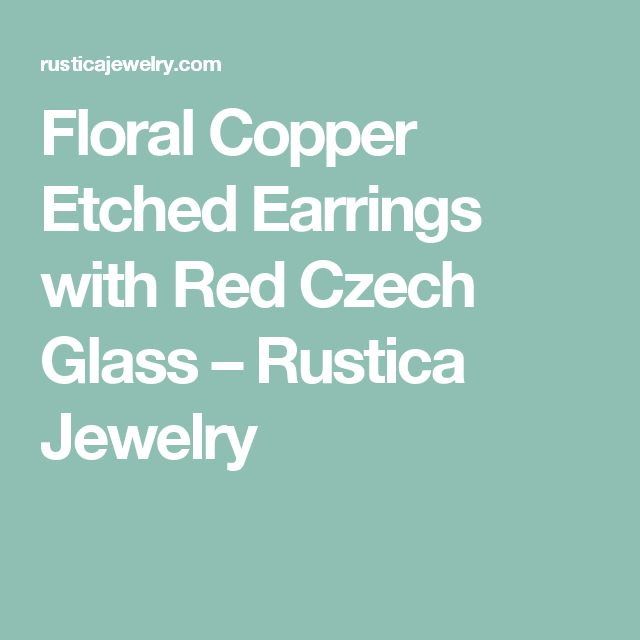 Floral Copper Etched Earrings with Red Czech Glass – Rustica Jewelry