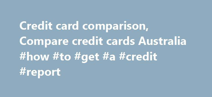 Credit card comparison, Compare credit cards Australia #how #to #get #a #credit #report http://nef2.com/credit-card-comparison-compare-credit-cards-australia-how-to-get-a-credit-report/  #credit cards compare # Credit card comparison If you choose Altitude Rewards 3 Altitude Points on the Altitude Black American Express Card© 3 Altitude Points on the Altitude Black World MasterCard® (Overseas Merchants) 1.25 Altitude Points on the Altitude Black World MasterCard® (Australian Merchants)…