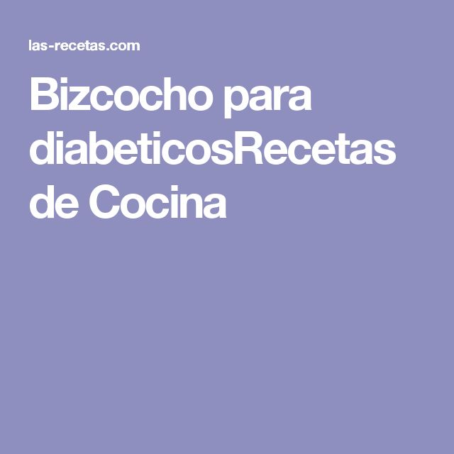 Bizcocho para diabeticosRecetas de Cocina