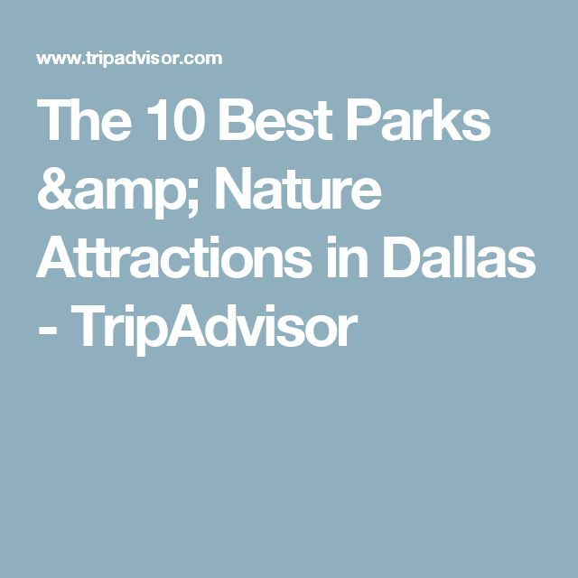The 10 Best Parks & Nature Attractions in Dallas - TripAdvisor