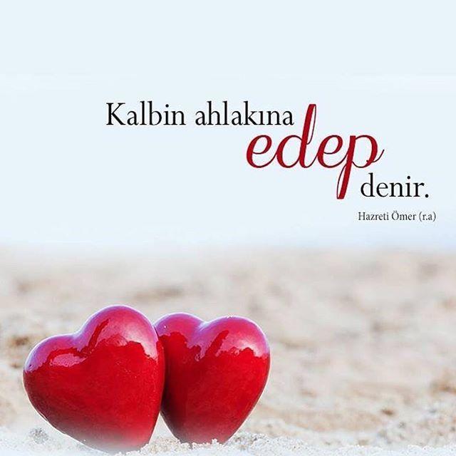 """""""Kalbin ahlakına edep denir."""" Hz. Ömer (r.a) #kalp #ahlak #edep #hzömer #güzelsözler"""