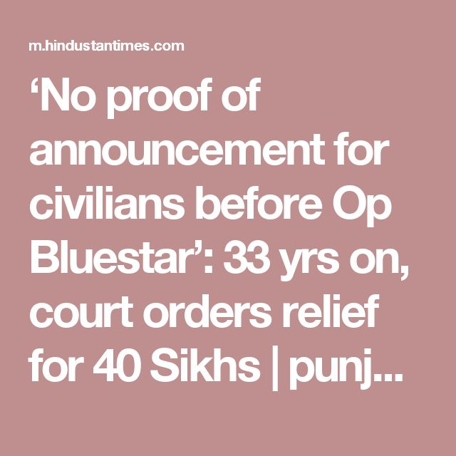 'No proof of announcement for civilians before Op Bluestar': 33 yrs on, court orders relief for 40 Sikhs | punjab  | Hindustan Times