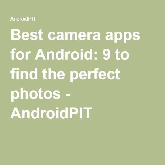 Best camera apps for Android: 9 to find the perfect photos - AndroidPIT