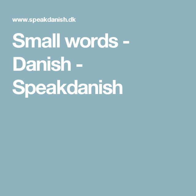 Small words - Danish - Speakdanish