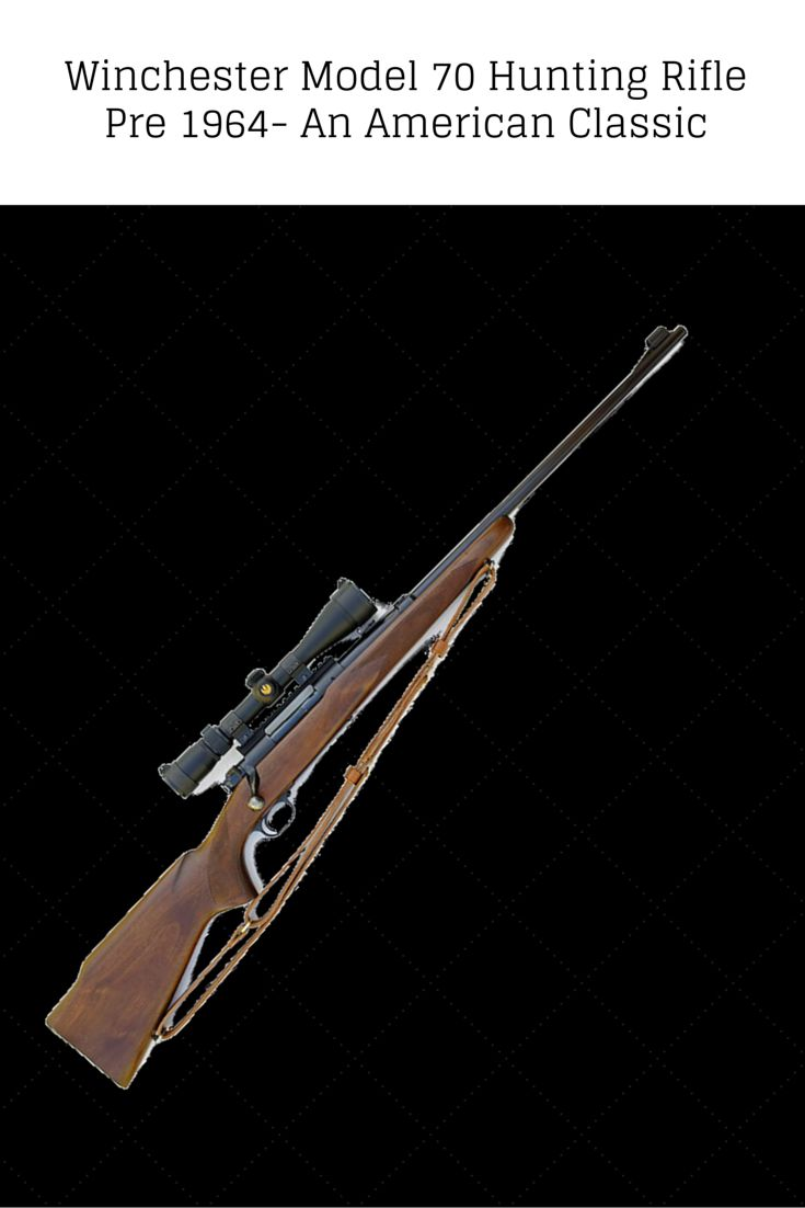 Pre 64 Winchester Model 70 | If you can afford pre 1964 rifles get one. Pre 64 is the best quality.