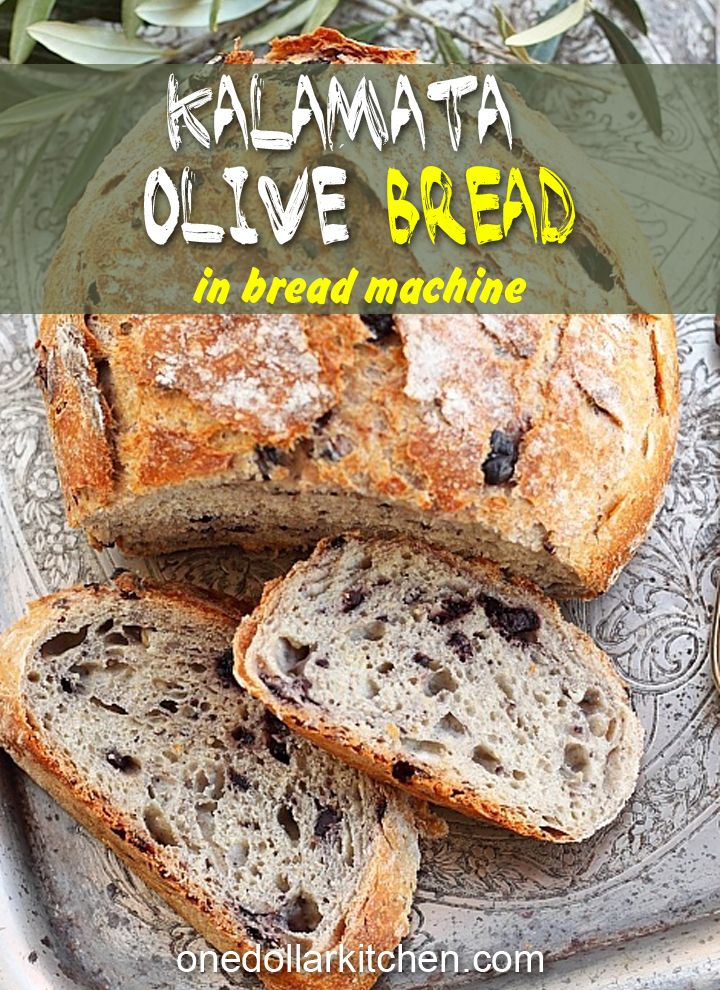 Bread Machine Kalamata Olive Bread Recipe | One Dollar ...