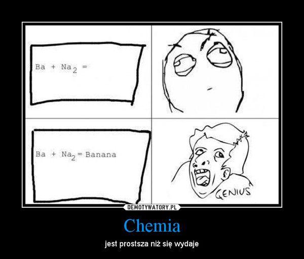 Chemia – jest prostsza niż się wydaje