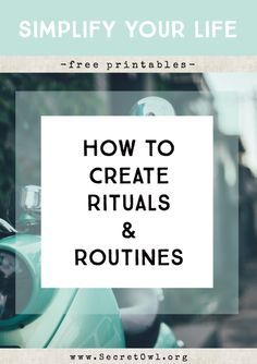 How to Create Rituals and Routines (with Free Printables!)