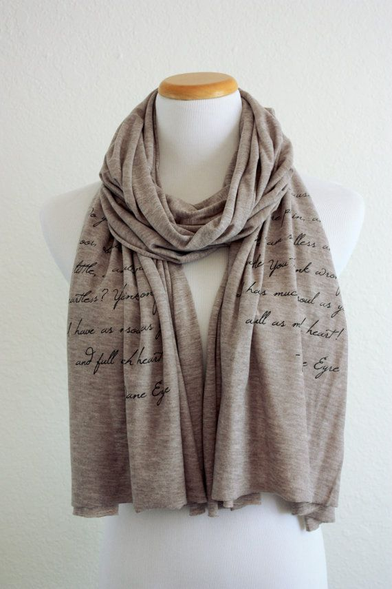 Jane Eyre Scarf  Knit Jersey Raw Edged by ThornfieldHallDesign, $28.00. What a glorious accessory! Hand printed with gorgeous quote from Jane Eyre.... I love literary wearables! She also has a variety of shirts and other items.