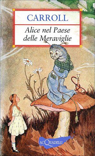 Alice nel Paese delle Meraviglie – Lewis Carroll- da 10 anni