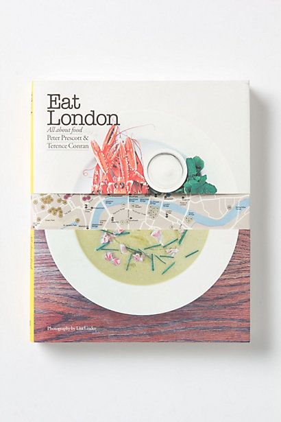Eat London: All About Food by Peter Prescott & Terence Conran #anthropologie