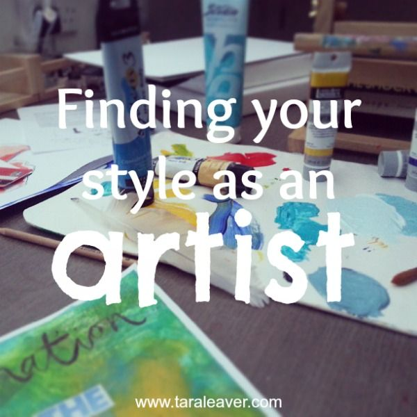 on having a process and finding your style as an artist - tara leaver