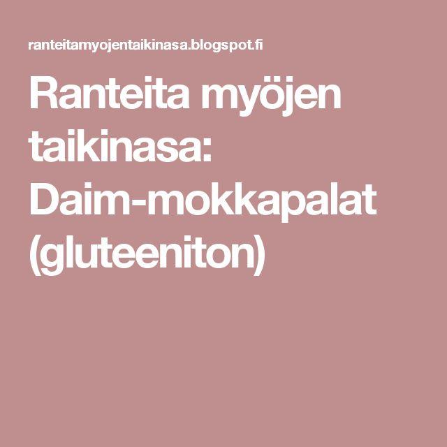 Ranteita myöjen taikinasa: Daim-mokkapalat (gluteeniton)